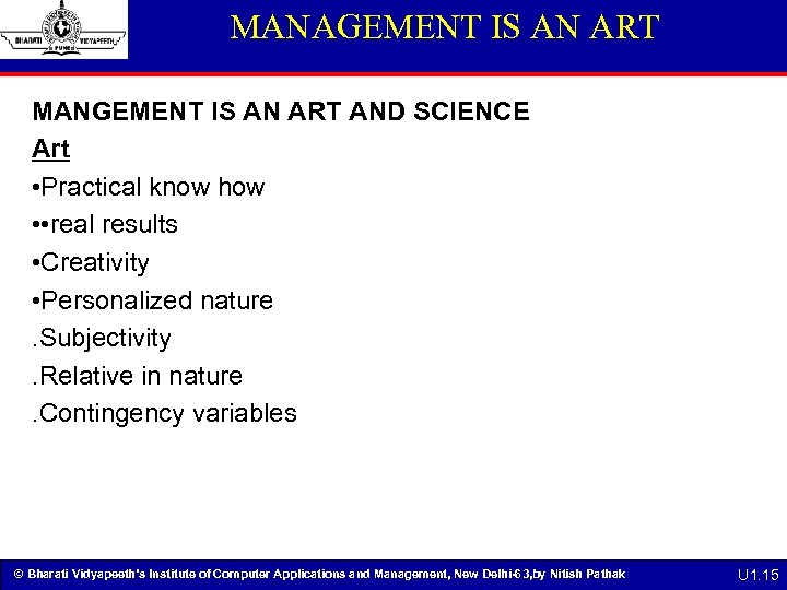MANAGEMENT IS AN ART MANGEMENT IS AN ART AND SCIENCE Art • Practical know