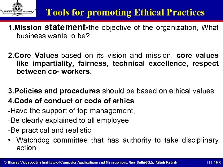 Tools for promoting Ethical Practices 1. Mission statement-the objective of the organization, What business