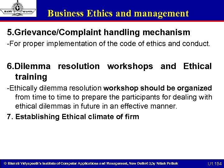 Business Ethics and management 5. Grievance/Complaint handling mechanism -For proper implementation of the code