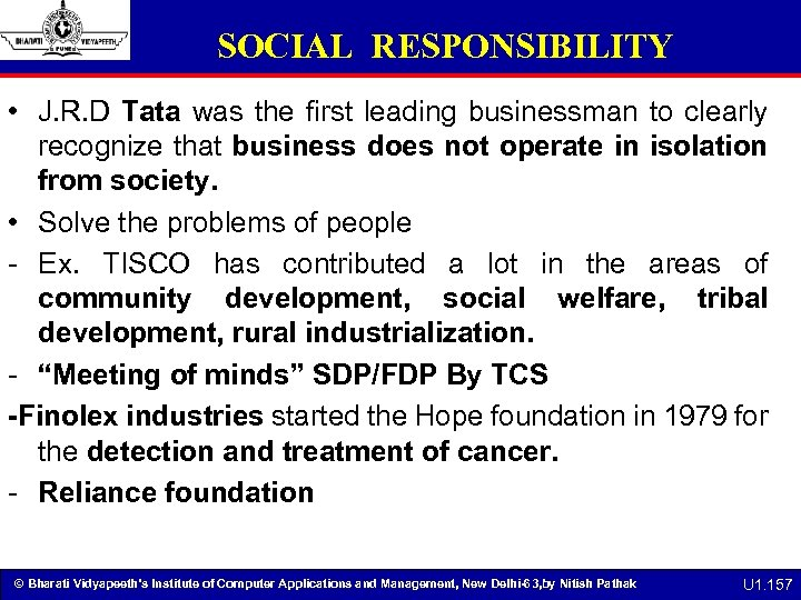 SOCIAL RESPONSIBILITY • J. R. D Tata was the first leading businessman to clearly