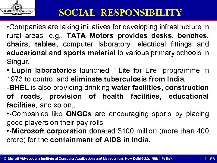 SOCIAL RESPONSIBILITY • Companies are taking initiatives for developing infrastructure in rural areas, e.