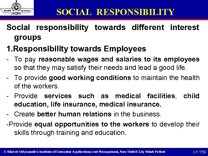 SOCIAL RESPONSIBILITY Social responsibility towards different interest groups 1. Responsibility towards Employees - To