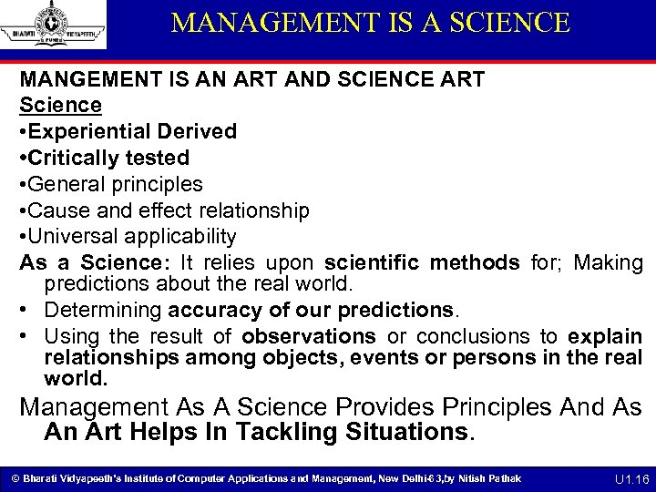 MANAGEMENT IS A SCIENCE MANGEMENT IS AN ART AND SCIENCE ART Science • Experiential