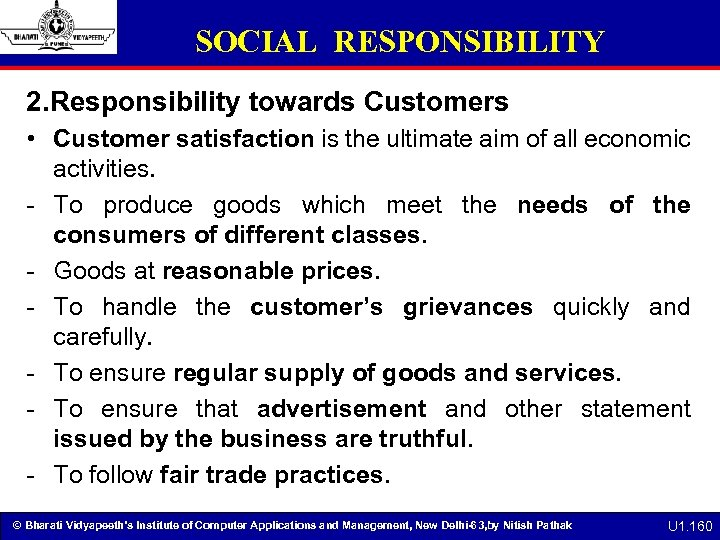 SOCIAL RESPONSIBILITY 2. Responsibility towards Customers • Customer satisfaction is the ultimate aim of