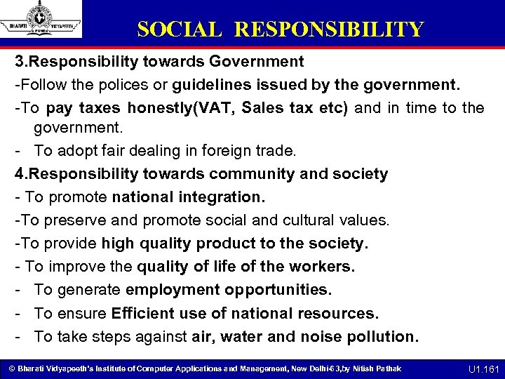 SOCIAL RESPONSIBILITY 3. Responsibility towards Government -Follow the polices or guidelines issued by the
