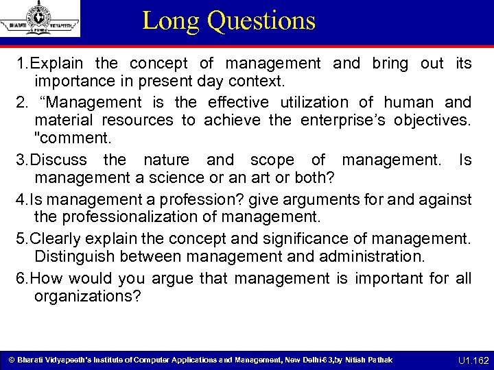 Long Questions 1. Explain the concept of management and bring out its importance in