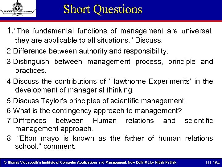 """Short Questions 1. """"The fundamental functions of management are universal. they are applicable to"""