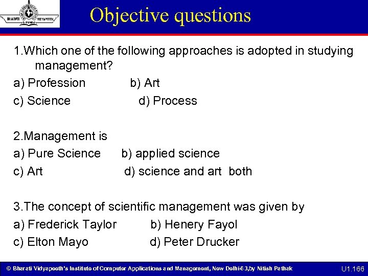 Objective questions 1. Which one of the following approaches is adopted in studying management?