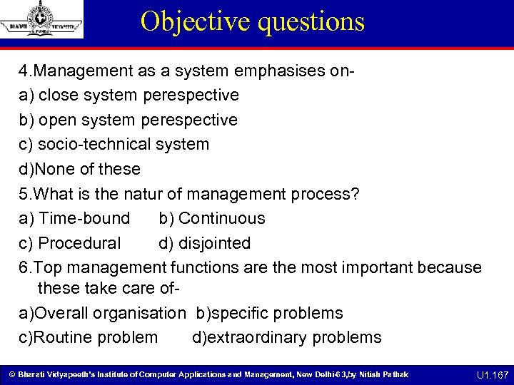 Objective questions 4. Management as a system emphasises ona) close system perespective b) open
