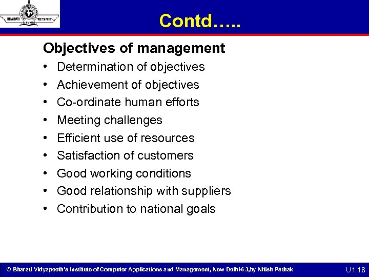 Contd…. . Objectives of management • • • Determination of objectives Achievement of objectives
