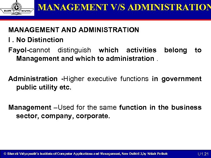 MANAGEMENT V/S ADMINISTRATION MANAGEMENT AND ADMINISTRATION I. No Distinction Fayol-cannot distinguish which activities belong