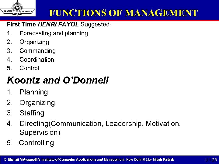 FUNCTIONS OF MANAGEMENT First Time HENRI FAYOL Suggested 1. Forecasting and planning 2. Organizing