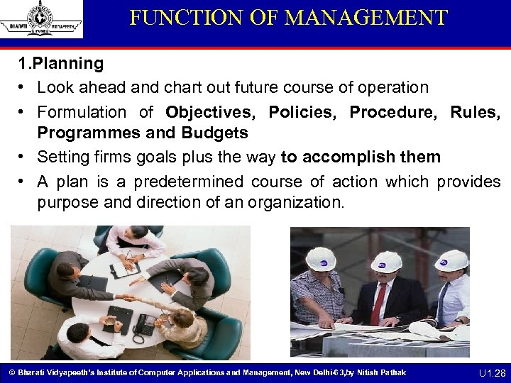FUNCTION OF MANAGEMENT 1. Planning • Look ahead and chart out future course of