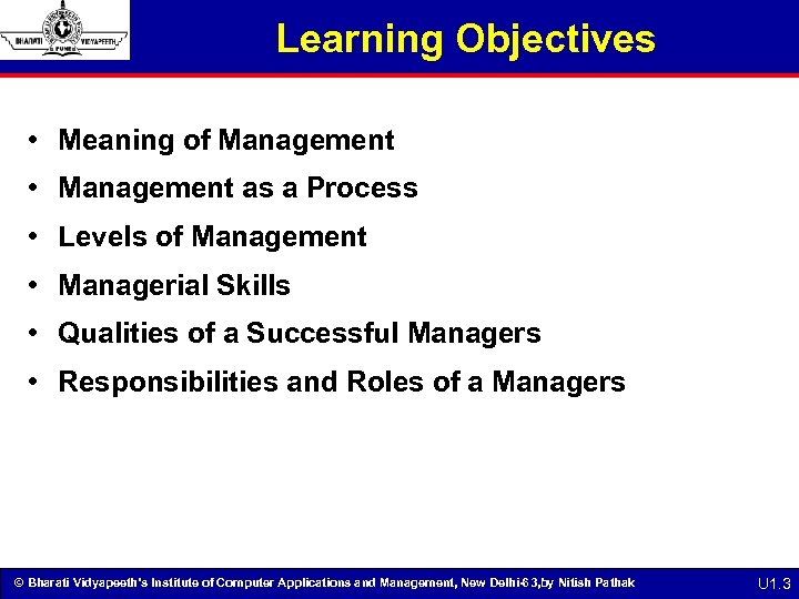 Learning Objectives • Meaning of Management • Management as a Process • Levels of