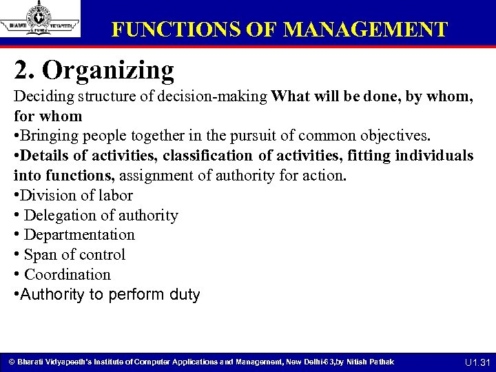 FUNCTIONS OF MANAGEMENT 2. Organizing Deciding structure of decision-making What will be done, by