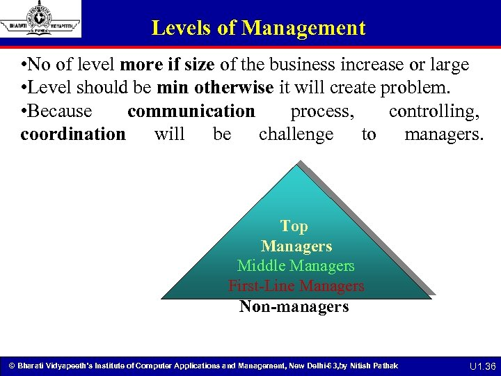 Levels of Management • No of level more if size of the business increase
