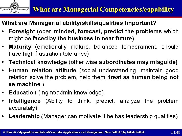 What are Managerial Competencies/capability What are Managerial ability/skills/qualities Important? • Foresight (open minded, forecast,