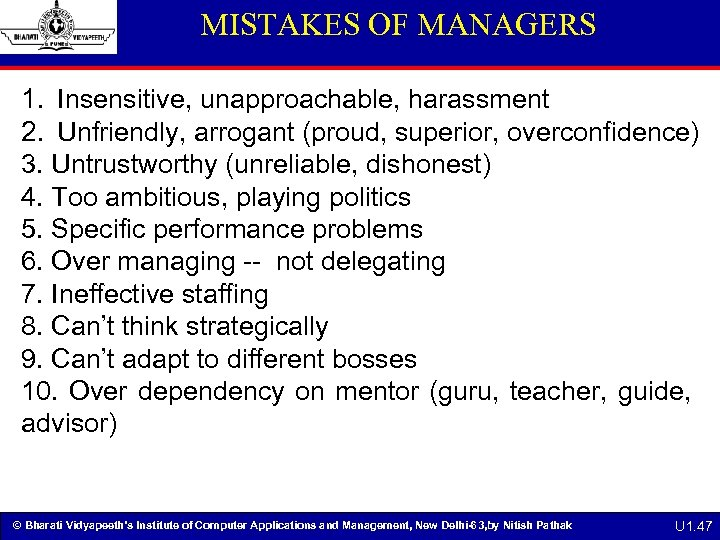 MISTAKES OF MANAGERS 1. Insensitive, unapproachable, harassment 2. Unfriendly, arrogant (proud, superior, overconfidence) 3.