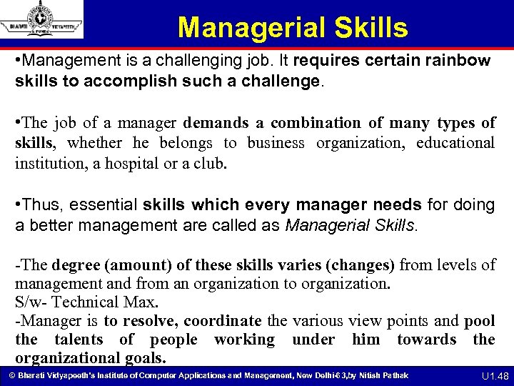Managerial Skills • Management is a challenging job. It requires certain rainbow skills to
