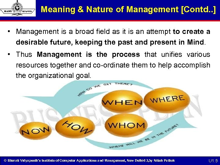 Meaning & Nature of Management [Contd. . ] • Management is a broad field