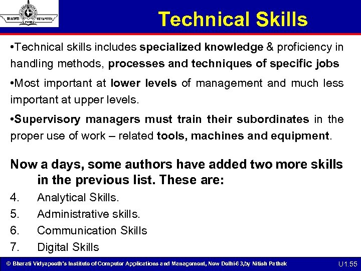 Technical Skills • Technical skills includes specialized knowledge & proficiency in handling methods, processes