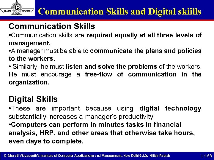 Communication Skills and Digital skiills Communication Skills • Communication skills are required equally at