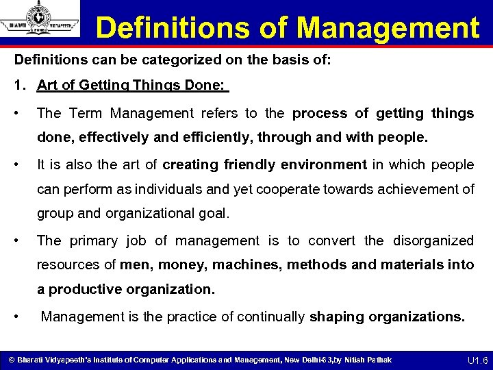 Definitions of Management Definitions can be categorized on the basis of: 1. Art of