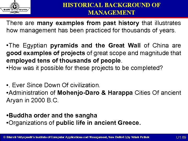 HISTORICAL BACKGROUND OF MANAGEMENT There are many examples from past history that illustrates how