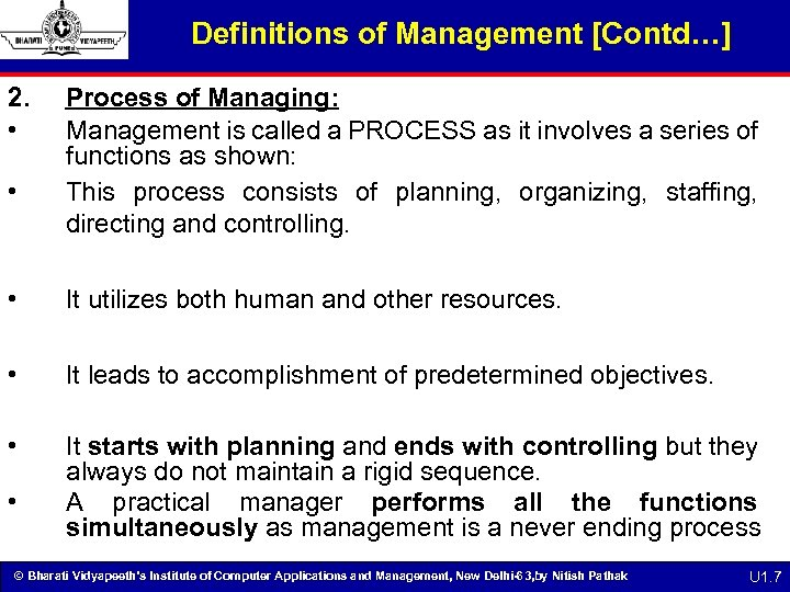 Definitions of Management [Contd…] 2. • • Process of Managing: Management is called a