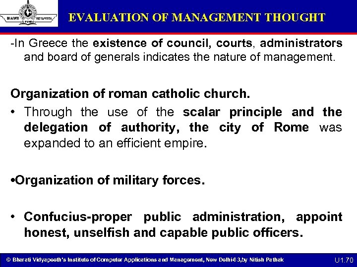 EVALUATION OF MANAGEMENT THOUGHT -In Greece the existence of council, courts, administrators and board