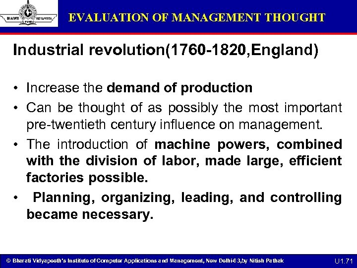 EVALUATION OF MANAGEMENT THOUGHT Industrial revolution(1760 -1820, England) • Increase the demand of production