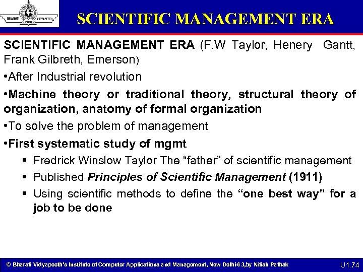 SCIENTIFIC MANAGEMENT ERA (F. W Taylor, Henery Gantt, Frank Gilbreth, Emerson) • After Industrial