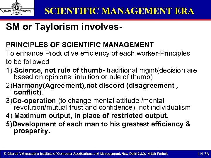 SCIENTIFIC MANAGEMENT ERA SM or Taylorism involves. PRINCIPLES OF SCIENTIFIC MANAGEMENT To enhance Productive