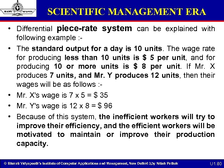 SCIENTIFIC MANAGEMENT ERA • Differential piece-rate system can be explained with following example :