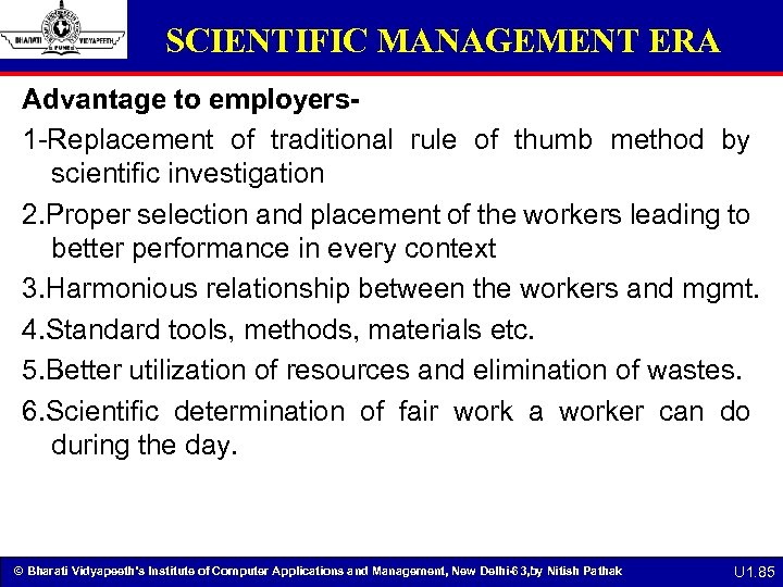 SCIENTIFIC MANAGEMENT ERA Advantage to employers 1 -Replacement of traditional rule of thumb method