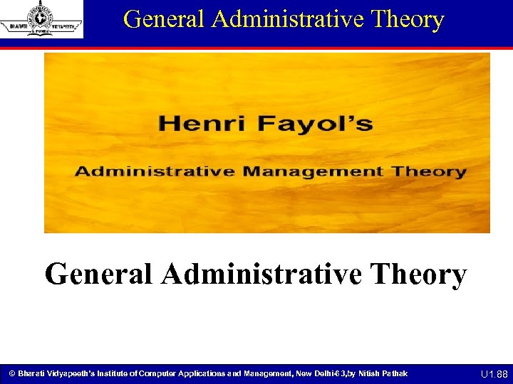General Administrative Theory © Bharati Vidyapeeth's Institute of Computer Applications and Management, New Delhi-63,