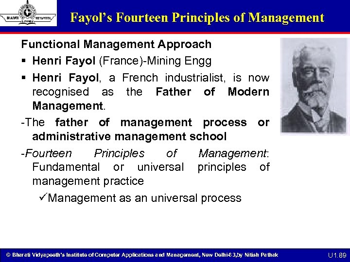 Fayol's Fourteen Principles of Management Functional Management Approach § Henri Fayol (France)-Mining Engg §