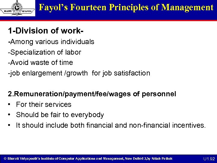 Fayol's Fourteen Principles of Management 1 -Division of work-Among various individuals -Specialization of labor