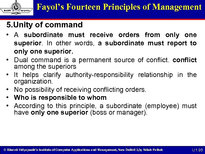 Fayol's Fourteen Principles of Management 5. Unity of command • A subordinate must receive