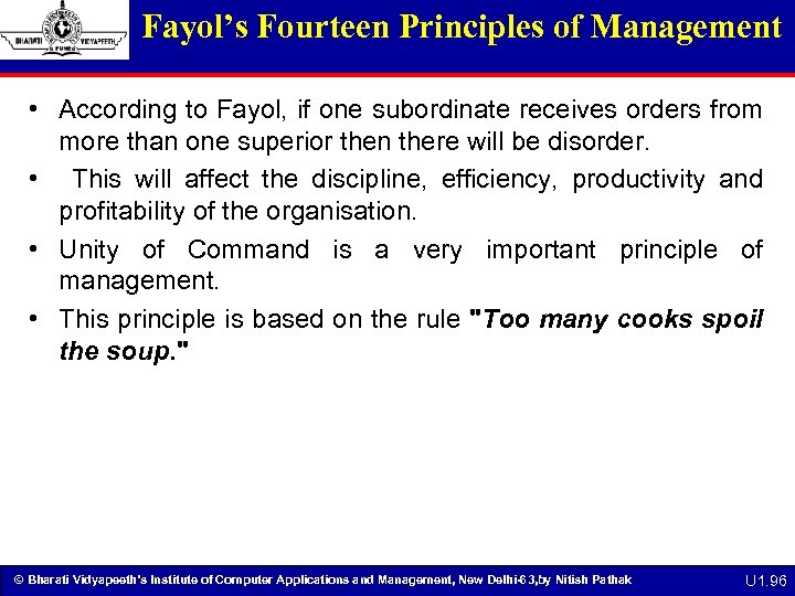 Fayol's Fourteen Principles of Management • According to Fayol, if one subordinate receives orders