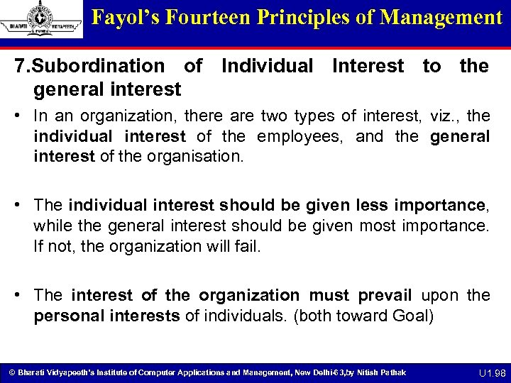 Fayol's Fourteen Principles of Management 7. Subordination of Individual Interest to the general interest