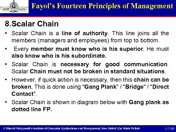 Fayol's Fourteen Principles of Management 8. Scalar Chain • Scalar Chain is a line