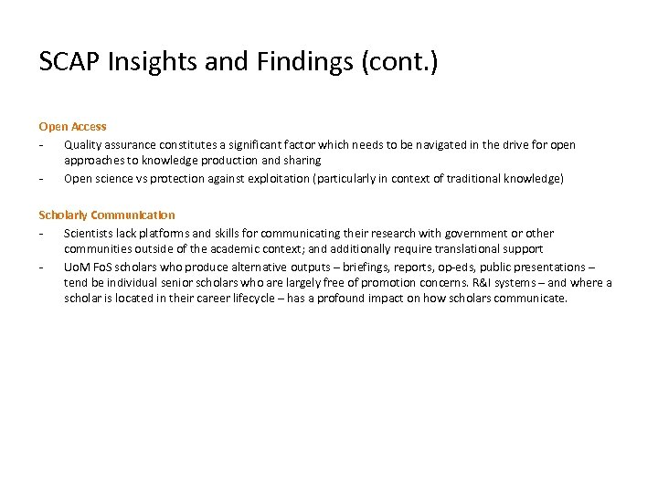 SCAP Insights and Findings (cont. ) Open Access Quality assurance constitutes a significant factor