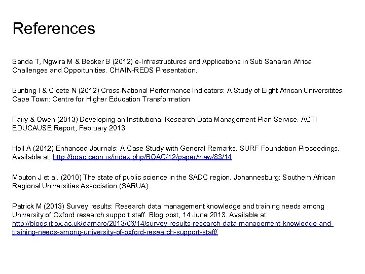 References Banda T, Ngwira M & Becker B (2012) e-Infrastructures and Applications in Sub
