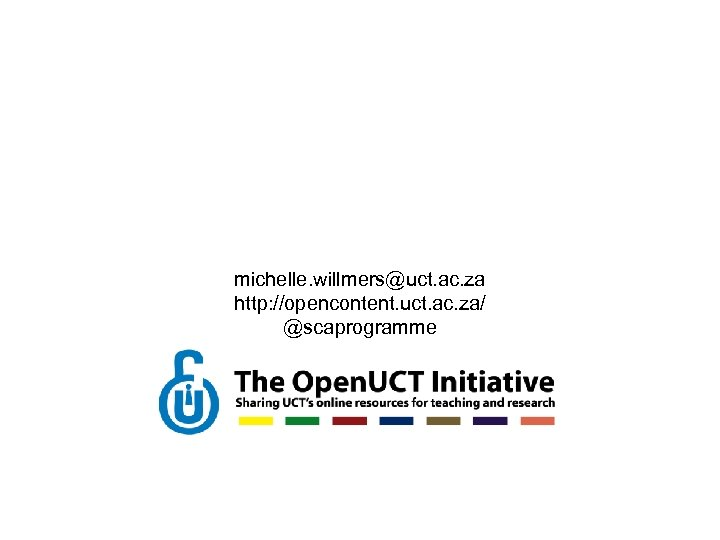 michelle. willmers@uct. ac. za http: //opencontent. uct. ac. za/ @scaprogramme