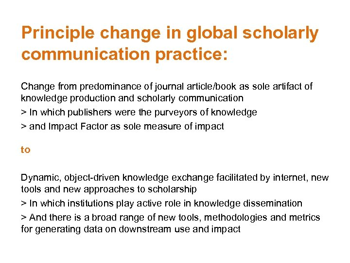 Principle change in global scholarly communication practice: Change from predominance of journal article/book as