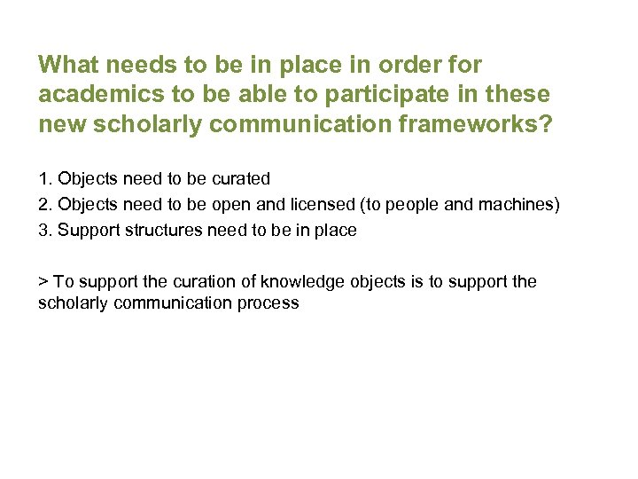 What needs to be in place in order for academics to be able