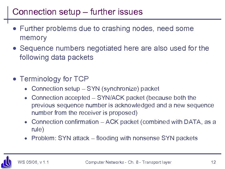 Connection setup – further issues · Further problems due to crashing nodes, need some