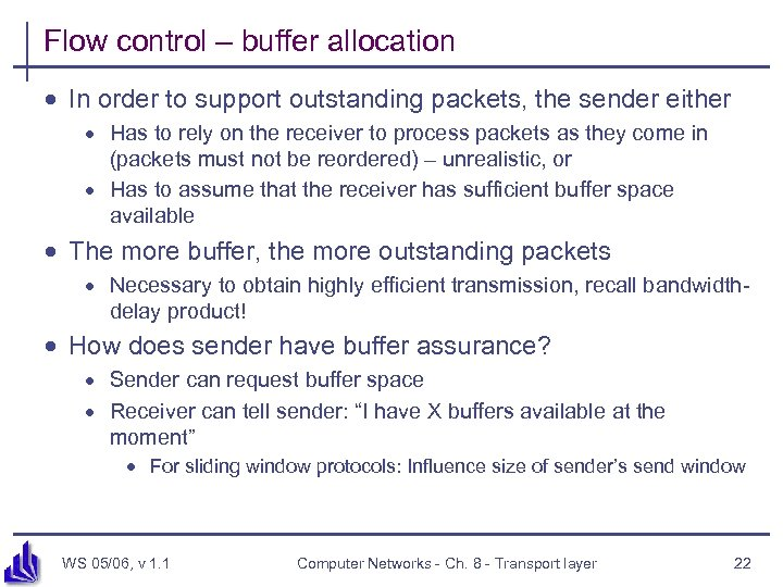 Flow control – buffer allocation · In order to support outstanding packets, the sender