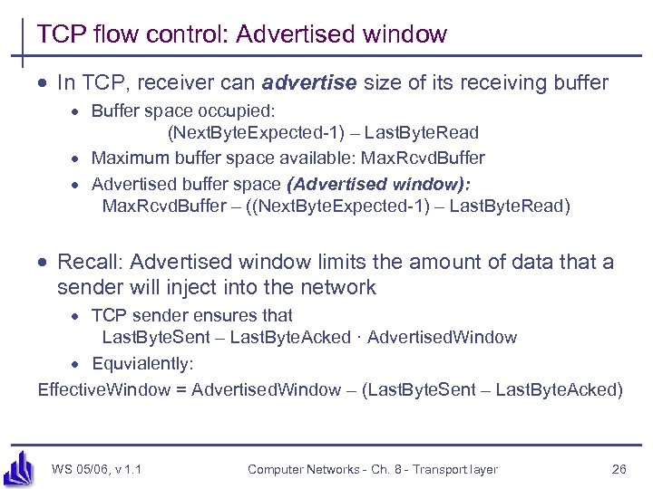 TCP flow control: Advertised window · In TCP, receiver can advertise size of its